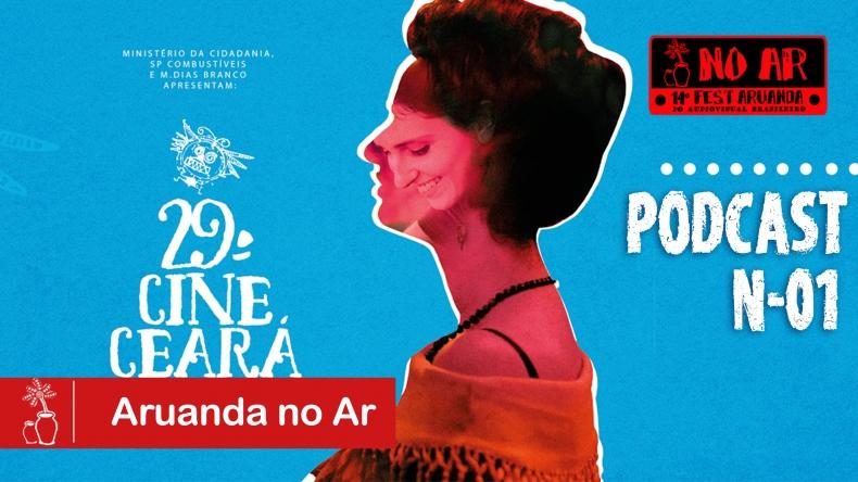 Podcast: 29º Cine Ceará! #AruandaNoAR